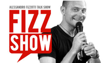 Fizzshow | Alessandro Fizzotti Talk show