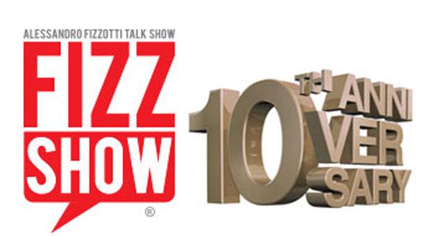 Dal 6 Ottobre 2014, i 10 anni del Fizz Show