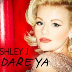 Ashley J – Dare Ya