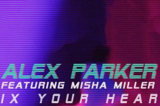 Alex Parker feat. Misha Miller – Fix Your Heart