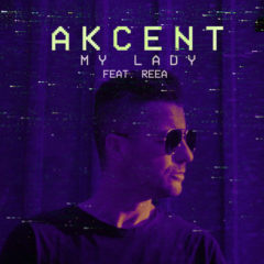 Akcent – My Lady feat. REEA