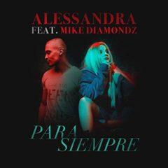 Alessandra feat. Mike Diamondz – Para Siempre