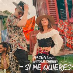 Akcent feat Nicole Cherry – Si Me Quieres